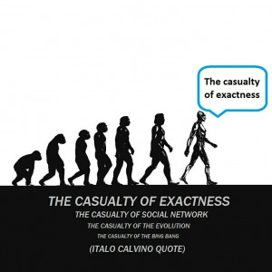 The Casualty of Exactness - Italo Calvino quotes