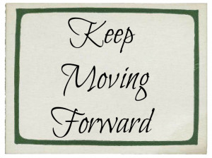 Keep Moving Forward Disney Quote