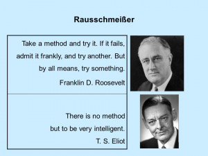 Take a method and try it. If it fails, admit it frankly, and try ...