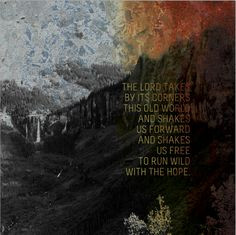 ... with the hope [quote: rich mullins; design: andrea levendusky] More