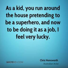 Chris Hemsworth Quotes