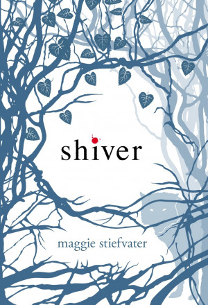 shiver by maggie stiefvater is one of those books that i just had to ...