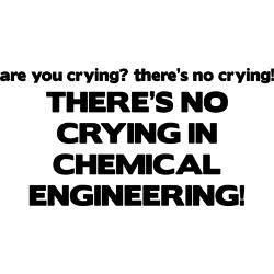 theres_no_crying_in_chemical_engineering_framed_t.jpg?height=250&width ...