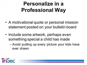 motivational quote or personal mission statement posted on your