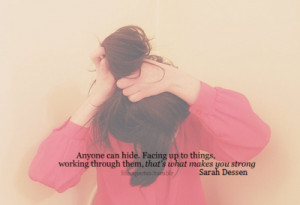 ... quotes typography sayings text photography sarah dessen hide strong