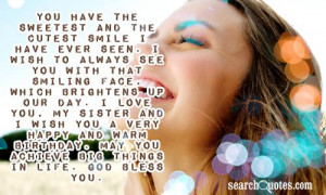 you have the sweetest and the cutest smile i have ever seen i wish to ...