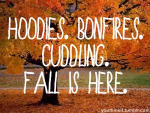 ... quotes Cuddling fall seasons hoodies teen quotes bonfires fall quotes