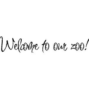 amazon com welcome to our zoo funny family quotes sayings words