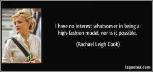 have no interest whatsoever in being a high-fashion model, nor is it ...
