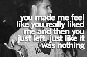 Rapper, drake, quotes, sayings, you liked me, sad