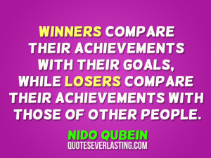 ... compare their achievements with those of other people. Nido Qubein