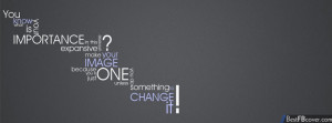 Facebook Covers Quotes About Change Change it Facebook Cover