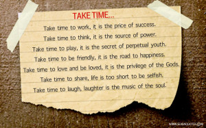 take time to work it is the price of success take time to think it is ...