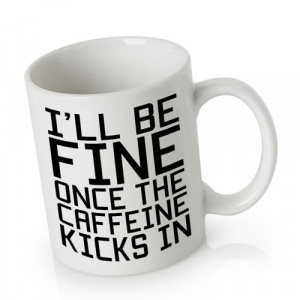 Ceramic Mug Coffee Can be Personalized   Caffeine Quotes