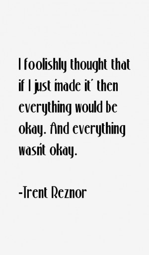 View All Trent Reznor Quotes