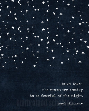 Star Poster - I Have Loved the Stars too Fondly to be Fearful of the ...