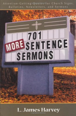Sentence Sermons: Attention-Getting Quotes for Church Signs, Bulletins ...