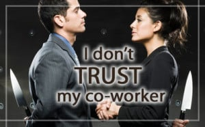 don't trust my co-worker""