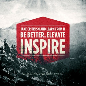 Be better. Elevate. Inspire.