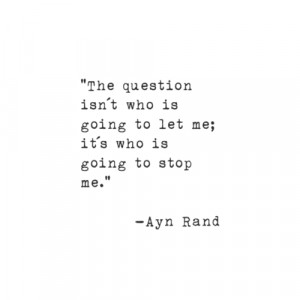 The question isn't who is going to let me; it's who is going to stop ...