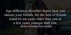 ... more friend quotes age difference quotes age difference friends quotes