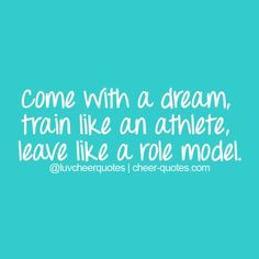 Come with a dream, train like an athlete, leave like a role model. # ...