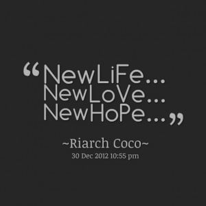 Quotes Picture: new life new love new hope