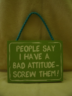 Attitude Quotes And Sayings Bad