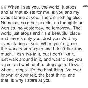 And that is why I stare at you.