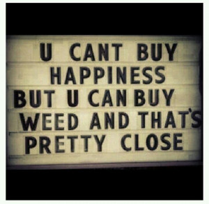 Weed Poems And Quotes Weed feels like happiness