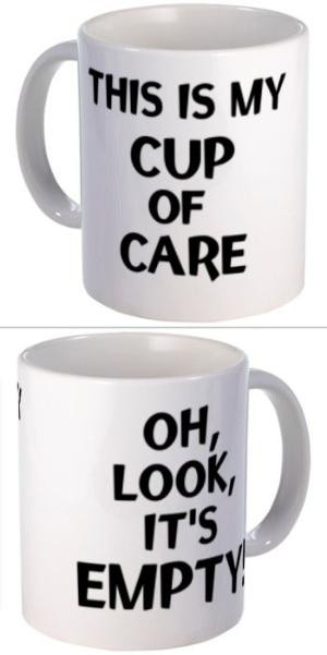 This is my cup of care. Oh, look, it's empty! Funny mug :D by batjas88