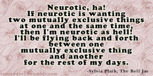 neurotic ha if neurotic is wanting two mutually exclusive things