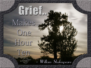 Grief makes one hour ten