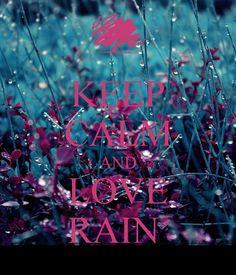 KEEP CALM AND LOVE RAIN keep calm and love rain, thunder storm, lane ...
