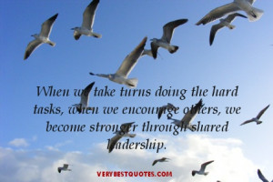 Teamwork quotes - When we take turns doing the hard tasks, when we ...