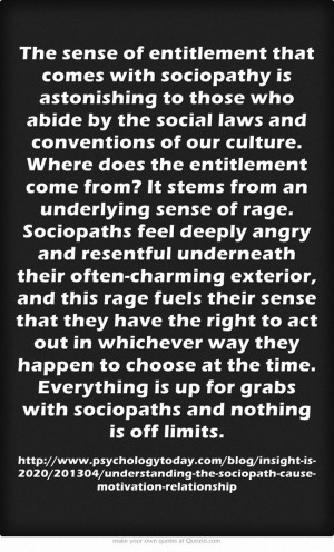 The sense of entitlement that comes with sociopathy is astonishing to ...