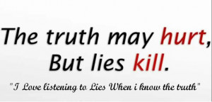Believe the truth stop living a lie.