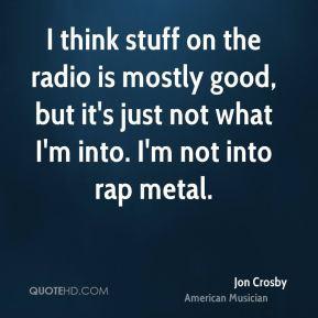 jon-crosby-jon-crosby-i-think-stuff-on-the-radio-is-mostly-good-but ...
