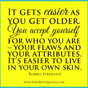 quotes, accept yourself quotes, get older quotes, aging quotes ...