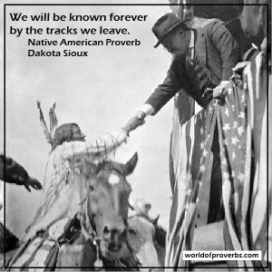 World of Proverbs - Famous Quotes: We will be known forever by the ...