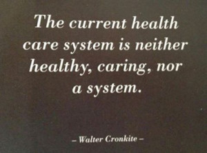 The current health care system is neither healthy, caring, nor a ...