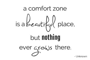 comfort-zone-beautiful-place-nothing-grows-quote-sanuk-osochic.jpg
