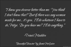... Quotes Mus, Jamie Mcguire, Travis Maddox Quotes, Disasters Jamie, Book