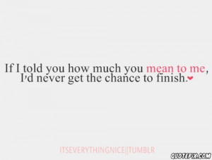 you mean to me - QuotePix.com - Quotes Pictures, Quotes Images, Quotes ...