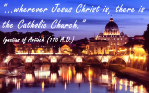 Quotes On Baptism ~ Daily Catholic Quote from St. Ignatius of Antioch ...