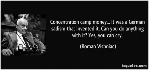Concentration camp money... It was a German sadism that invented it ...