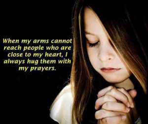When my arms can't reach people close to my heart. I always hug them ...