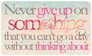 Never give up quote self motivation