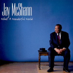 Jay McShann What A Wonderful World 1999
