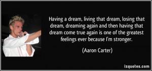 Having a dream, living that dream, losing that dream, dreaming again ...